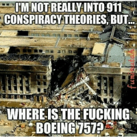 911 conspiracy: ITM NOT REALLY INTO 911  CONSPIRACY THEORIES BUT  WHEREISTHEFUCKING