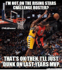 Terrence Ross Be Like… Credit: Warren Mauro: ITM NOTON THE RISING STARS  CHALLENGE ROSTER  CONBAHumor  THATS OKTHEN ILLJUST  DUNK ON LAST YEARSMVPs Terrence Ross Be Like… Credit: Warren Mauro