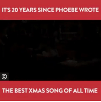Memes, Best, and Time: ITS 20 YEARS SINCE PHOEBE WROTE  THE BEST XMAS SONG OF ALL TIME Not ashamed to say I know all the words 🙂 Follow @northwitch69 @northwitch69 @northwitch69 @northwitch69