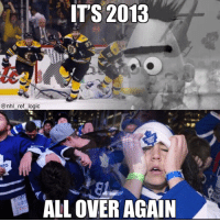 Logic, Memes, and National Hockey League (NHL): ITS 2013  @nhl_ref_logic  NTO  ALL OVER AGAIN The Bruins have done it again folks