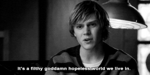 https://iglovequotes.net/: It's a filthy goddamn hopeless world we live in. https://iglovequotes.net/