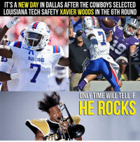Dallas Cowboys, Memes, and Louisiana: IT'S A NEW DAY IN DALLASAFTER THE COWBOYS SELECTED  LOUISIANA TECH SAFETY XAVIER WOODS IN THE 6TH ROUND  BULLDOGS  INLY TIME WILL TELLIE  RE ROCKS BECAAAAAAAAAAUSE