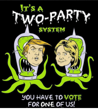 Memes, Party, and 🤖: IT's A  PARTY  SYSTEM  a  you HAVE TO VOTE  FOR ONE OF US! Kang and Kodos 2016