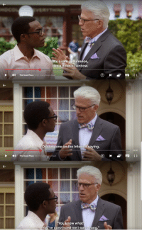 """Funny, Internet, and Good: It's a rare occurrence,  ike a double rainbow.  31:11  1)  The Good Place S2:E1  Everything is Great!  Or someone on the Internet saying,  31:07  ) The Good Place S2:E1E  Is Great  """"You know what?  You've convinced me I was wrong."""""""