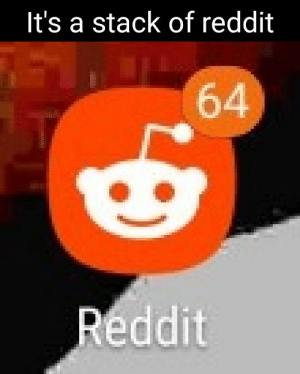 Only true gamers will get this: It's a stack of reddit  64  Reddit Only true gamers will get this