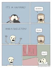 MeIRL, Ahhh, and Vampire: ITS A VAMPIRE!  AHHH!  AND A SKELETON!  EWW  EW?  poorlydrawnlines.com meirl