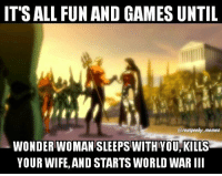 Memes, Games, and Live: ITS ALL FUN AND GAMES UNTIL  @rea  WONDER WOMAN SLEEPS WITHYOU KILLS  YOUR WIFE,AND STARTS WORLD WAR II I wonder if we'll see this in the live action Flashpoint? - Hawkman aquaman wonderwoman flashpoint dcau