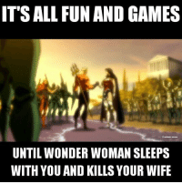Fucking, Memes, and Games: IT'S ALL FUN AND GAMES  UNTIL WONDER WOMAN SLEEPS  WITH YOU AND KILLS YOUR WIFE LIVE ACTION FLASHPOINT LET'S FUCKING DO IT. -Hawkman wonderwoman aquaman mera flashpoint dcau dc
