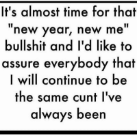 Don't panic 😊 repost @pussalina 💕 follow my fellow cunt @pussalina @pussalina @pussalina @pussalina: It's almost time for that  new year, new me  bullshit and I'd like to  assure everybody that  I will continue to be  the same cunt I've  always been Don't panic 😊 repost @pussalina 💕 follow my fellow cunt @pussalina @pussalina @pussalina @pussalina