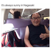 Funny, Always Sunny, and Danny Devito: It's always sunny in Nagasaki  dave  IG: davie The Asian Danny Devito gives me life and a big chuckle...