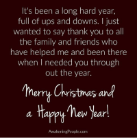 Memes, 🤖, and Just Wanted to Say Thank You: It's been a long hard year,  full of ups and downs. I just  wanted to say thank you to all  the family and friends who  have helped me and been there  when I needed you through  out the year.  erry Christmas and  a Happy hew Year!  AwakeningPeople.com