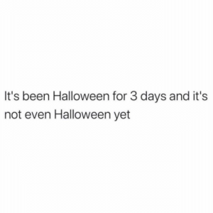 Have y'all celebrated #Halloween yet or are you waiting until Thursday? 👇🎃🤔 https://t.co/5OhqgI31qh: It's been Halloween for 3 days and it's  not even Halloween yet Have y'all celebrated #Halloween yet or are you waiting until Thursday? 👇🎃🤔 https://t.co/5OhqgI31qh