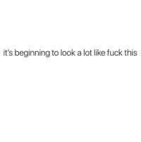 Fuck, Girl Memes, and Look: it's beginning to look a lot like fuck this Kk bye hibernating