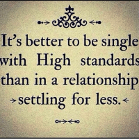 Memes, 🤖, and Relationship: It's better to be single  with High standards  than in a relationship  settling for less IG
