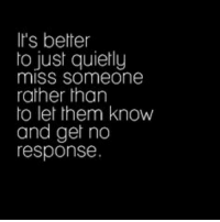 hemmings: It's better  to just quietly  mISS Someone  rather than  to let hem know  and get no  response