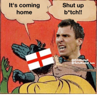 Super Mario https://t.co/4k4uhr5ORy: It's coming  home  Shut up  b*tch!!  0O TrollFootball  O The TrollFootball Insta Super Mario https://t.co/4k4uhr5ORy