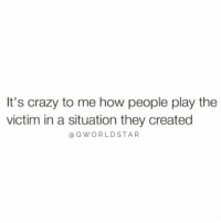 "Crazy, Life, and Power: It's crazy to me how people play the  victim in a situation they created  @OWORLDSTAR ""It's important to take responsibility for your life...victim roles only weaken your power to make real changes in your life...own it!"" 💯 @QWorldstar #PositiveVibes https://t.co/knKl5EP0lo"