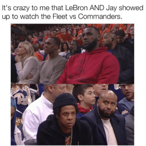 This league has some cred already: It's crazy to me that LeBron AND Jay showed  up to watch the Fleet vs Commanders. This league has some cred already