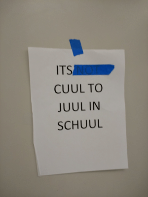 ITS CUUL TO JUUL IN SCHUUL a Truly Powerful Anti Drug