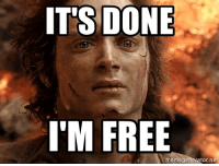 im free: IT'S DONE  IM FREE  memegenerator.net