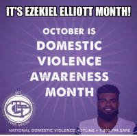 Ash, Dallas Cowboys, and Memes: IT'S EZEKIEL ELLIOTT MONTH  OCTOBER IS  DOMESTIC  VIOLENCE  AWARENESS  MONTH  ull NFL  ASH T  TALK  NATIONAL DOMESTIC VIOLENCE HOTLINE 1.800.799.SAFE Domestic violence is no laughing matter. What Ezekiel Elliott and many other Cowboys players have done over the years is appalling and disgusting. I applaud the NFL for singling out the individuals (mostly Cowboys) that abuse women. Please share this to increase awareness. #RealTalk  Good thing the Packers are going to give Zeke a little taste of his own medicine tomorrow. He deserves nothing less.   #LambeauLeaper #QuestFor14