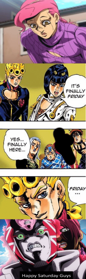 That's It, Giorno This Guy Sells Drugs...: IT'S  FINALLY  FRIDAY  YES...  FINALLY  HERE...  FRIDAY  Happy Saturday Guys That's It, Giorno This Guy Sells Drugs...