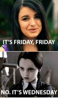 "Friday, It's Friday, and Tumblr: IT'S FRIDAY, FRIDAY  NO. IT'S WEDNESDAY <blockquote> <p><img src=""https://78.media.tumblr.com/tumblr_liz6vt0wiC1qanftk.jpg""/></p> </blockquote>"
