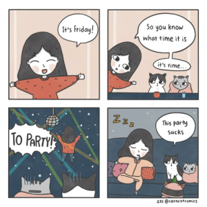 Friday, It's Friday, and Party: It's Friday!  So you know  what time it iS  it's time  2  This party  SucKS  2  ARI @catncatcomics [OC] Party Like It's Friday