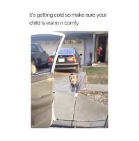 Memes, Twitter, and Winter: it's getting cold so make sure your  child is warm n comfy so cold! 😂 👉🏻(@bestvines winter cold) Credit: angelicaxcba (Twitter)