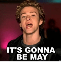 In an hour and a half in California: IT'S GONNA  BE MAY In an hour and a half in California