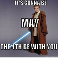 May the 4th: IT'S GONNA BE  MAY  THE 4TH BE WITH YOU  Face Swapontne.com