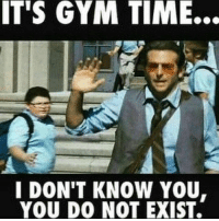 Sorry, kid.: IT'S GYM TIME.  I DON'T KNOW YOU.  YOU DO NOT EXIST. Sorry, kid.