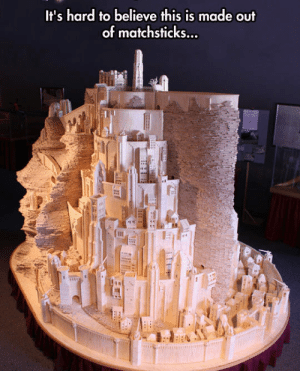 Tumblr, Blog, and Http: It's hard to believe this is made out  of matchsticks... srsfunny:Sometimes Humans Blow My Mind