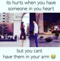 Memes, Yeah, and Heart: its hurts when you have  someone in you heart  itsba  official  but you cant  have them in your arm Yeah😕