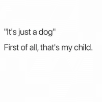 """It's just a dog  First of all, that's my child Talk shit get hit 👊"