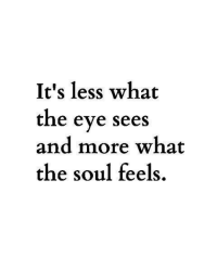 Eve, Soul, and What: It's less what  the eve sees  and more what  the soul feels.