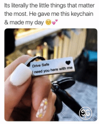 Cute, Omg, and Drive: Its literally the little things that matter  the most. He gave me this keychain  & made my day  Drive Safe  I need you here with me Omg how cute is this???😍 A Cute, Fancy Gift for your loved ones!💖 Just found them with 60% OFF+ FREE Shipping TODAY!!😊 Tag a friend that needs this 👭 Get yours at ➡️ @Kuapua.co link in bio! Get yours at ➡️ @kuapua.co link in bio!