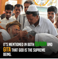 Memes, Supreme, and Malicious: IT'S MENTIONED IN BOTH  AND  GITA THAT GOD IS THE SUPREME  BEING  HS  TE  OH  BT  IN IS  DD  EO  NG  OT  TA  NH  ET  MAG  STN  IT G B It is the fanbase that troubles the society not the teachings of a religion!   Note - Any demeaning and malicious comments will be deleted/user might be banned too.