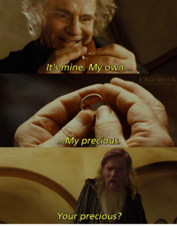 One high ground to rule them all: It's mine. My own..  ORD RING  HOREPOSTNG  My precious  Your precious? One high ground to rule them all