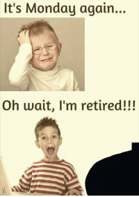 Facebook, Grandma, and Today: It's Monday again...  Oh wait, I'm retired!!!