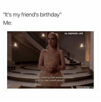 "Fact: ""It's my friend's birthday""  Me  IG: @SERVER LIFE  thank you for making that announcement  that no one cared about Fact"