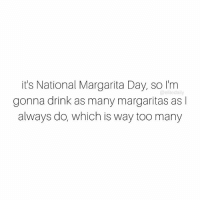Where's the tequila? 🙈 NationalMargaritaDay: it's National Margarita Day, so I'm  @elite daily  gonna drink as many margaritas as l  always do, which is way too many Where's the tequila? 🙈 NationalMargaritaDay