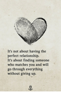 Who, Will, and You: It's not about having the  perfect relationship.  It's about finding someone  who matches you and will  go through everything  without giving up.  RELATIONGHIP
