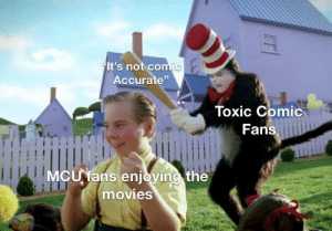 "Meme, Movies, and Tumblr: It's not comic  Accurate""  Toxic Comic  Fans  MCU fans enjoying the  movies daily-meme:  Srry if this is offensive too anyone :///"