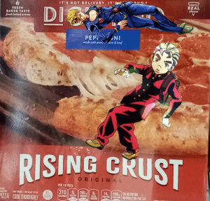 Adding JoJo characters to a pizza box until stone ocean is announced (day 2): IT'S NOT DELIVERY, IT'  100%/  REAL  cheese  5V  FRESH  BAKED TASTE  fresh baked aroma  DI  PEP  made with por  NI  chen & beef  RISING CRUST  ORIGINAL  PER 1/6 PIZZA  310 5  DESTION  KEEP FROZNINOT ADY TO EAT  U.S  760  14 200 SEE MUTRITION  PROTON CALCIUM INFORMATION FOR SAT  PIZZA COOK THOROUGHLY  SAT FAT  CALORIES  SODUM  TOTAL  SUGARS  335 DV Adding JoJo characters to a pizza box until stone ocean is announced (day 2)