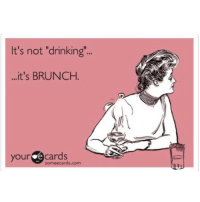 "Without the booze, it would just be breakfast SundayFunday bloodymary mimosa rose 🙌 three day weekend 🙌 bitcheslovebrunch: It's not ""drinking""...  it's BRUNCH.  your e cards  somee cards.com Without the booze, it would just be breakfast SundayFunday bloodymary mimosa rose 🙌 three day weekend 🙌 bitcheslovebrunch"