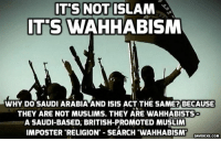 Head, Isis, and Memes: ITS  NOT  ISLAM  T'S WAHABISM  WHY DO SAUDI ARABIA AND ISIS ACT THE SAME? BECAUSE  THEY ARE NOT MUSLIMS. THEY ARE WAHHABISTS  A SAUDI-BASED, BRITISH-PROMOTED MUSLIM  IMPOSTER RELIGION- SEARCH WAHHABISMOAIDICKE.COM #US and #Israel Knew #Wahhabi Head-choppers Wouldn't Win in #Syria http://ow.ly/IRWn30m4TpJ #ISIS