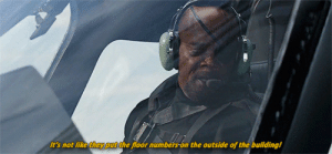 marveladdicts:#BEST MOMENT IN MOVIE HISTORY: It's not like theyput the floor numbers-on the outside of the building! marveladdicts:#BEST MOMENT IN MOVIE HISTORY