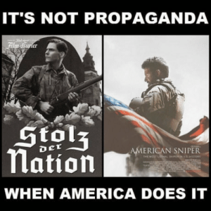 America, Club, and Tumblr: IT'S NOT PROPAGANDA  er  Stols  Nation  ERICAN SNIPER  WHEN AMERICA DOES IT laughoutloud-club:  Shots fired (no pun intended)