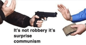 *russian anthem intensifies* by ULTRAOMEGAPOGGERS MORE MEMES: It's not robbery it's  surprise  communism *russian anthem intensifies* by ULTRAOMEGAPOGGERS MORE MEMES